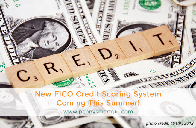 New FICO Credit Scoring System Coming This Summer!