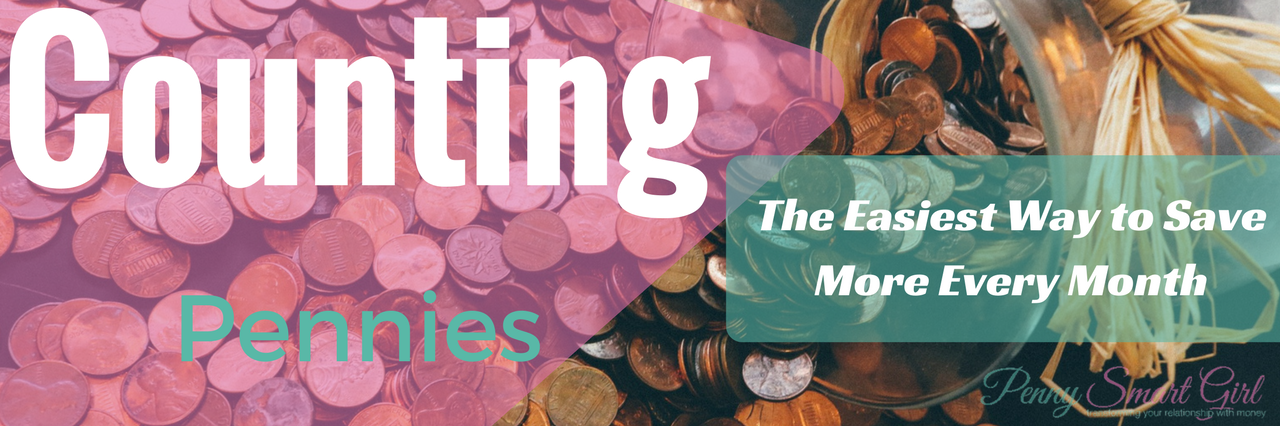 Counting Pennies: The Easiest Way to Save More Every Month
