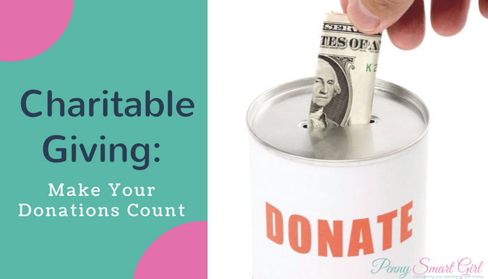 Charitable Giving: Make Your Donations Count