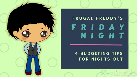 Frugal Freddy's Friday Night: 4 Budgeting Tips for Nights Out